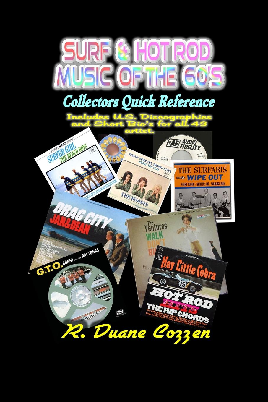 R. Duane Cozzen Surf . Hot Rod Music of the 60.s. Collectors Quick Reference коллектив авторов wyeth s repository of sacred music