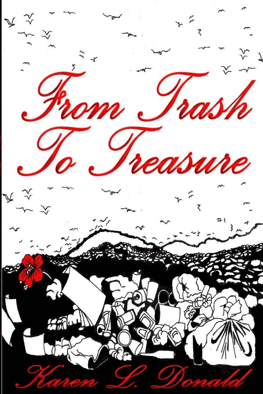 Dr. Karen L. Donald From Trash to Treasure william pain the builder s pocket treasure