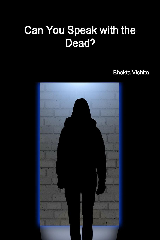 лучшая цена Bhakta Vishita Can You Speak with the Dead.