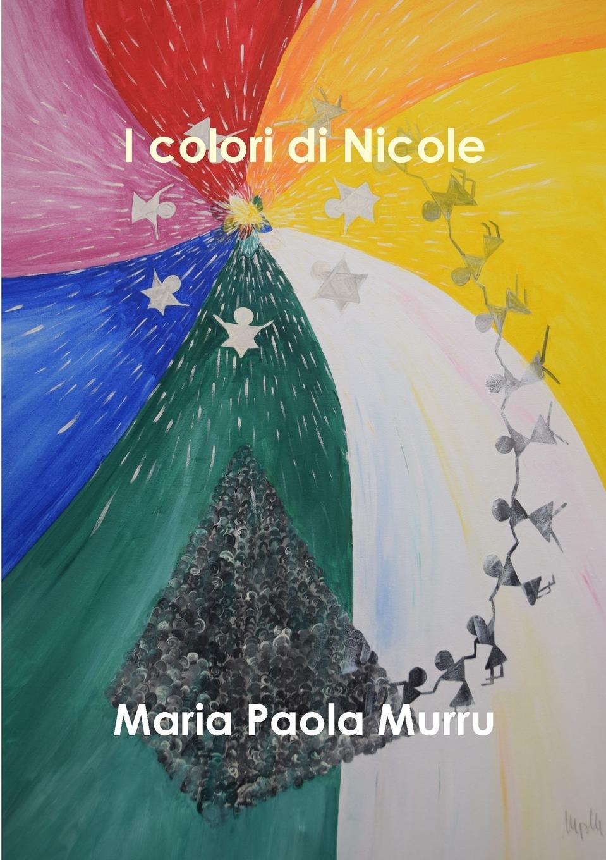 Maria Paola Murru I colori di Nicole enrico vignati ritratto di famiglia