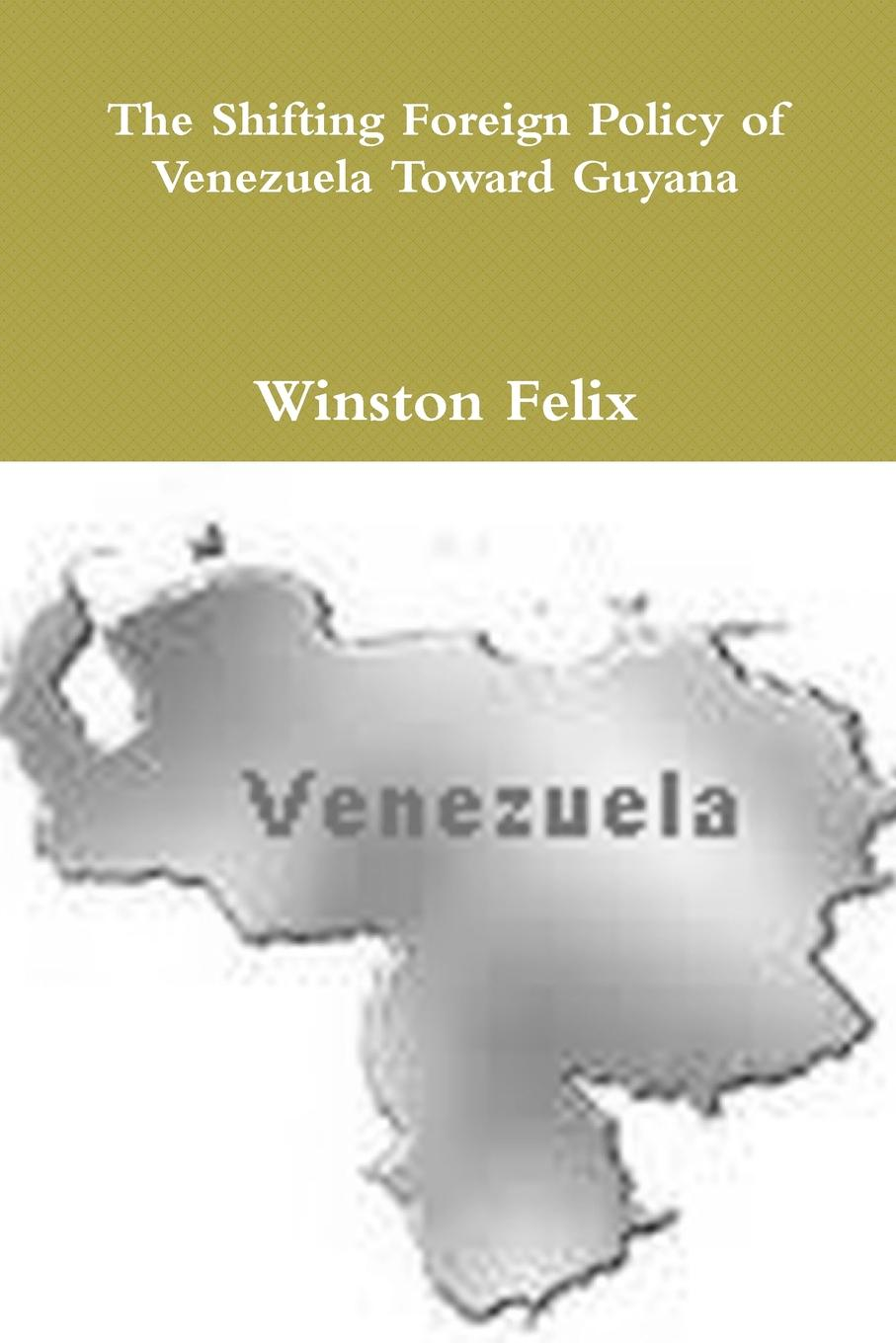 Winston Felix The Shifting Foreign Policy of Venezuela Toward Guyana. isda master agreement