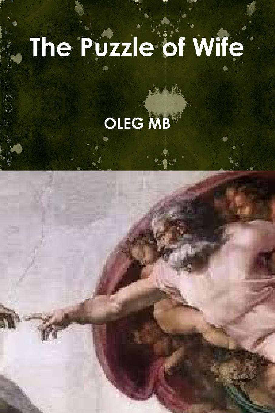 OLEG MB The Puzzle of Wife deep simplicity chaos complexity and the emergence of life