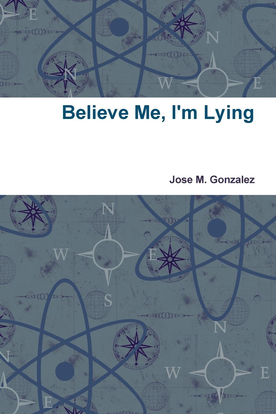Jose M. Gonzalez Believe Me, I.m Lying about me fish