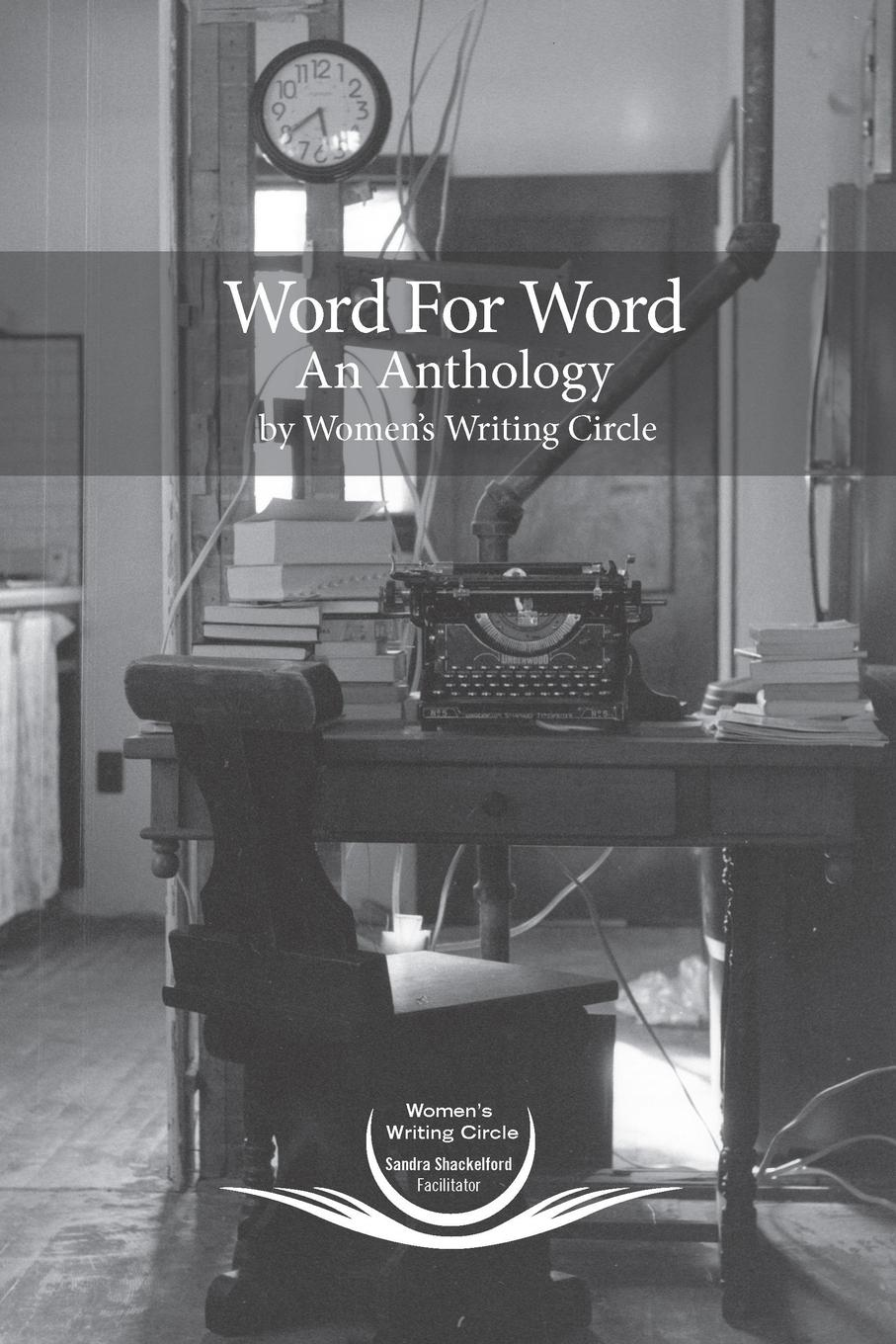 Sandra Shackelford Word for Word An Anthology shanene l higgins woman of purpose power and passion an anthology of hope