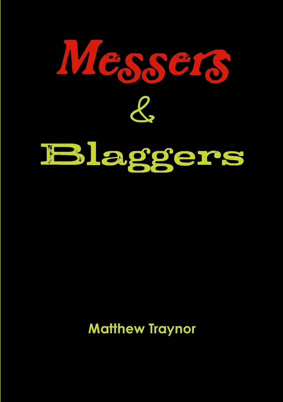 Matthew Traynor Messers . Blaggers