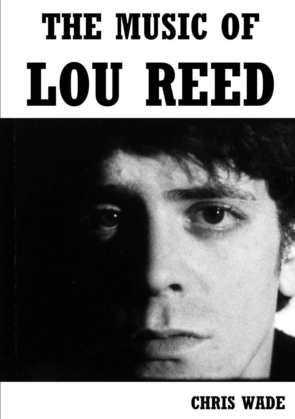 chris wade The Music of Lou Reed lou reed lou reed berlin