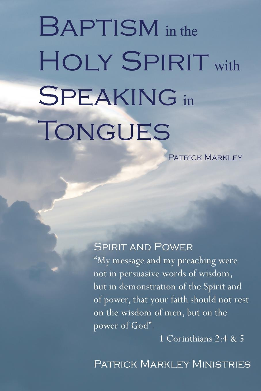 Patrick Markley Baptism in the Holy Spirit with Speaking in Tongues tongues of serpents