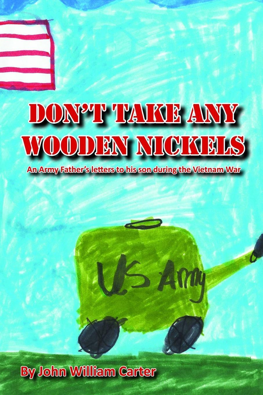 John Carter Don.t Take Any Wooden Nickels edward miller the vietnam war a documentary reader