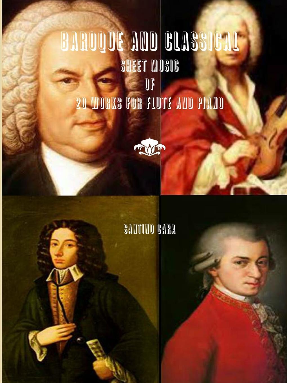 Santino Cara Baroque and Classical Music 20 Works for Flute and Piano n a porpora abbandonata e sola