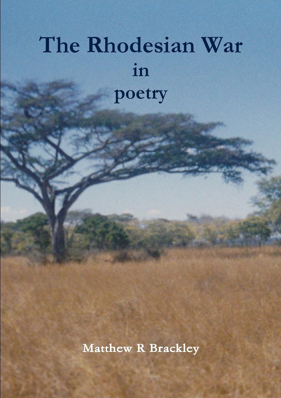 Matthew R Brackley The Rhodesian War in poetry matthew r brackley night streams