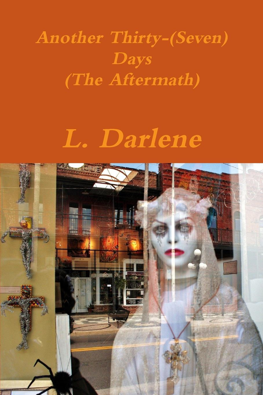 L. Darlene Another Thirty-(Seven) Days (The Aftermath)