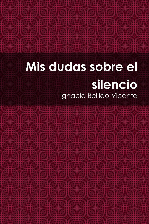 Ignacio Bellido Vicente Mis dudas sobre el silencio idelbrando romero penna la ley en el tiempo y en el espacio e interpretacion de la ley