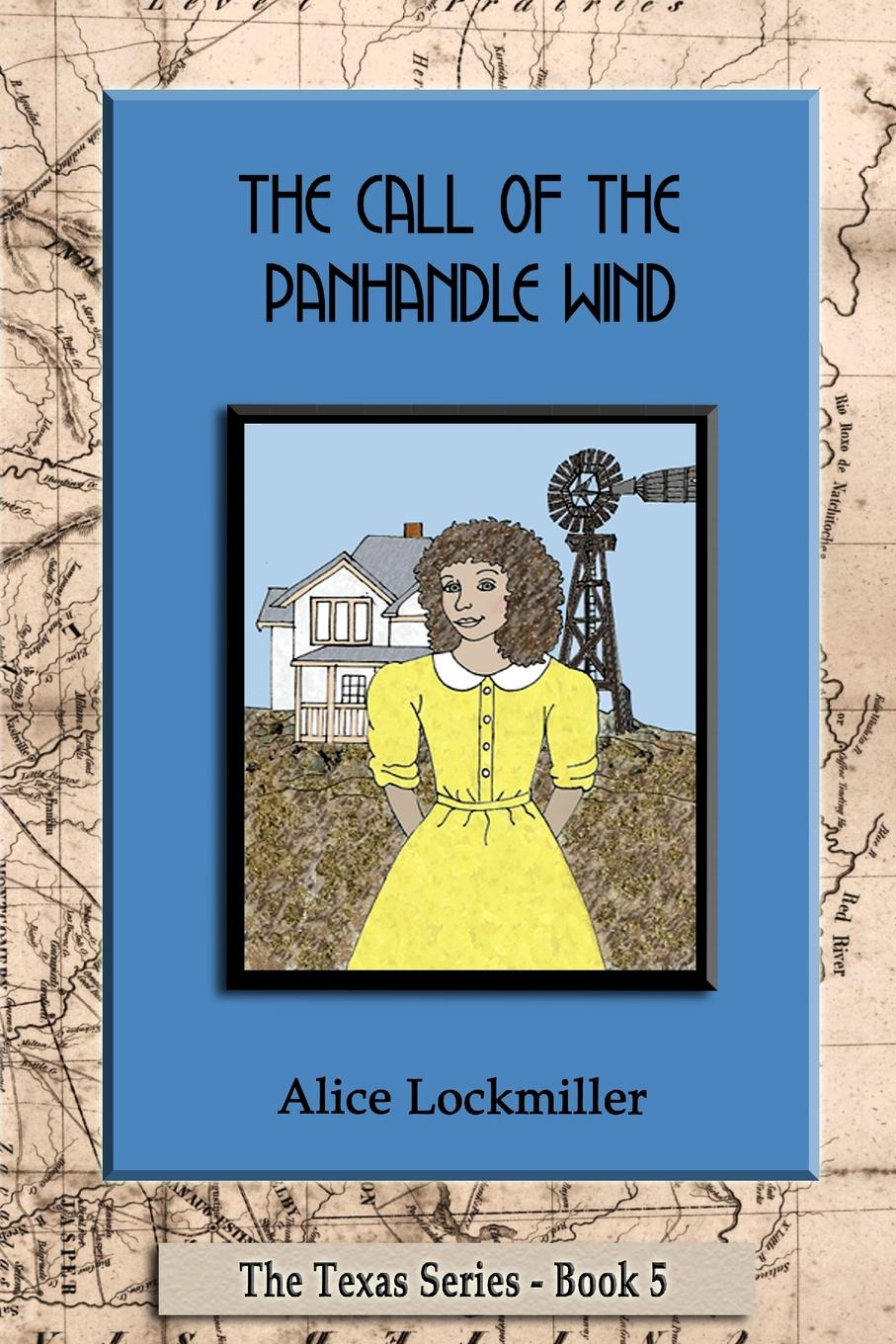 Alice Lockmiller The Call of the Panhandle Wind цена и фото