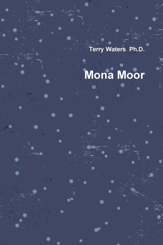 Terry Waters Mona Moor the moor s last sigh