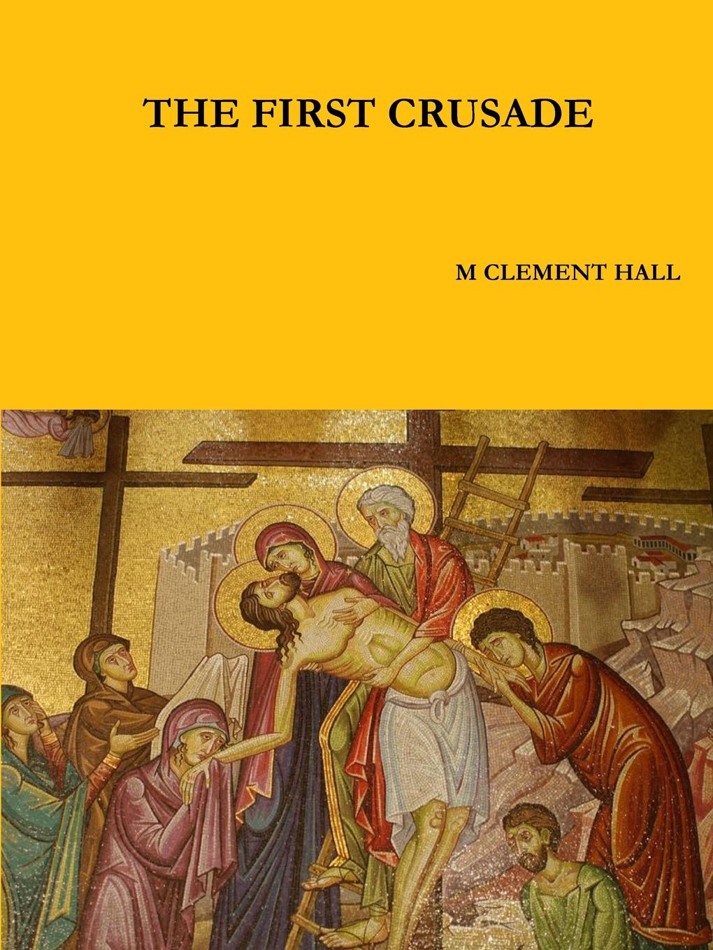 M CLEMENT HALL THE FIRST CRUSADE цена