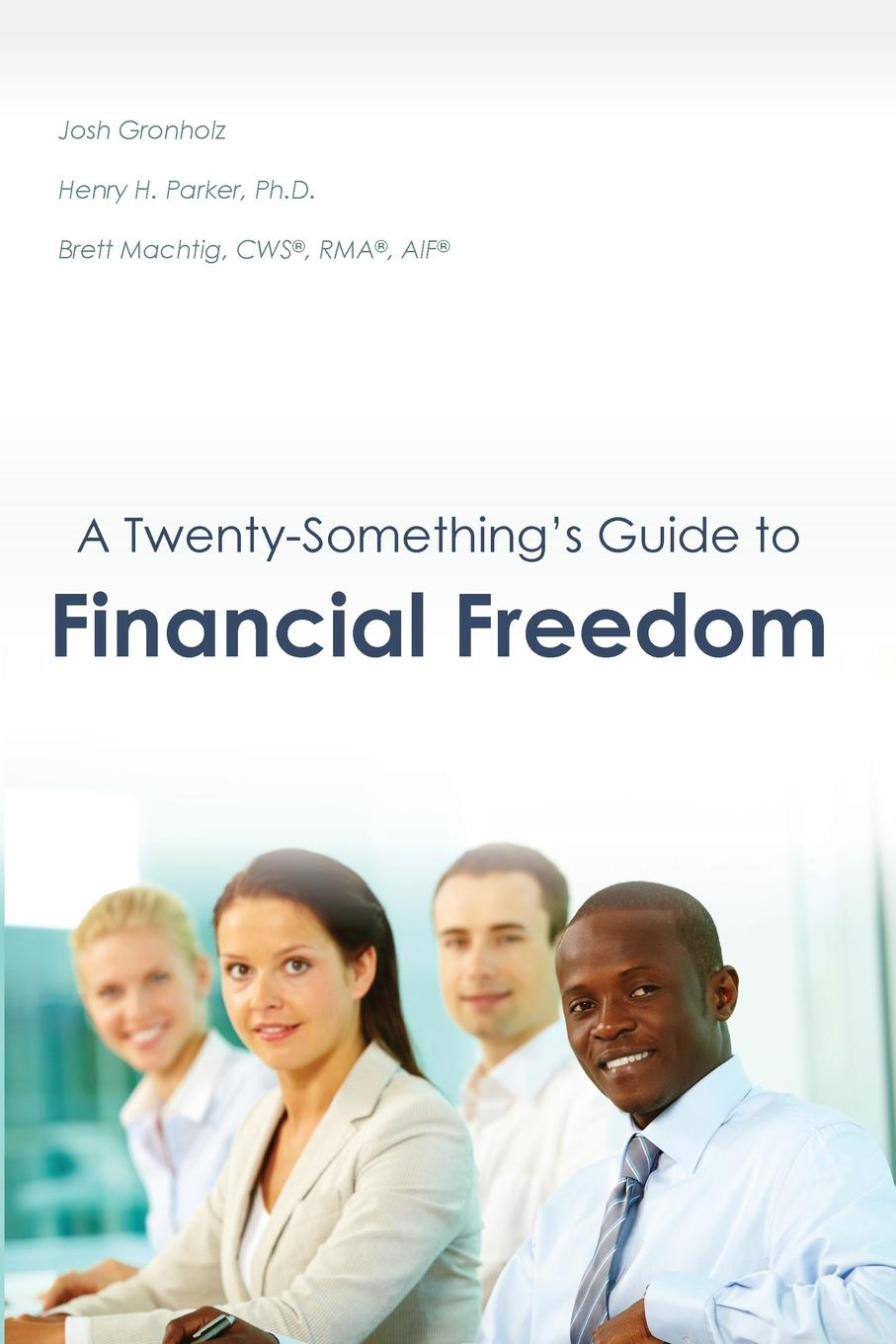 A Twenty-Something.s Guide to Financial Freedom The main goal of this book is to teach you one of the most important...