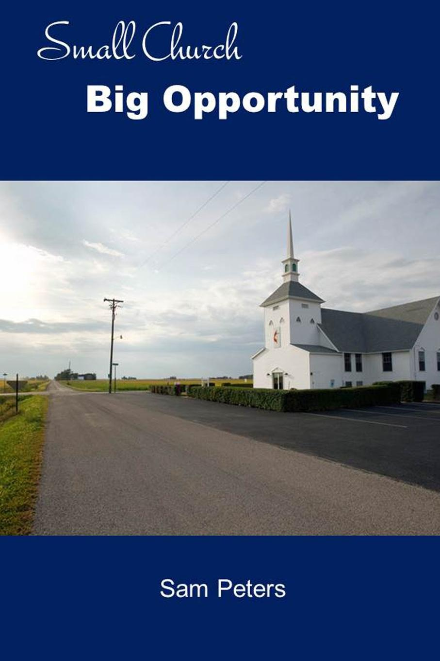 Sam Peters Small Church Big Opportunity