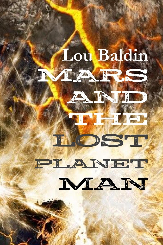 лучшая цена Lou Baldin MARS AND THE LOST PLANET MAN