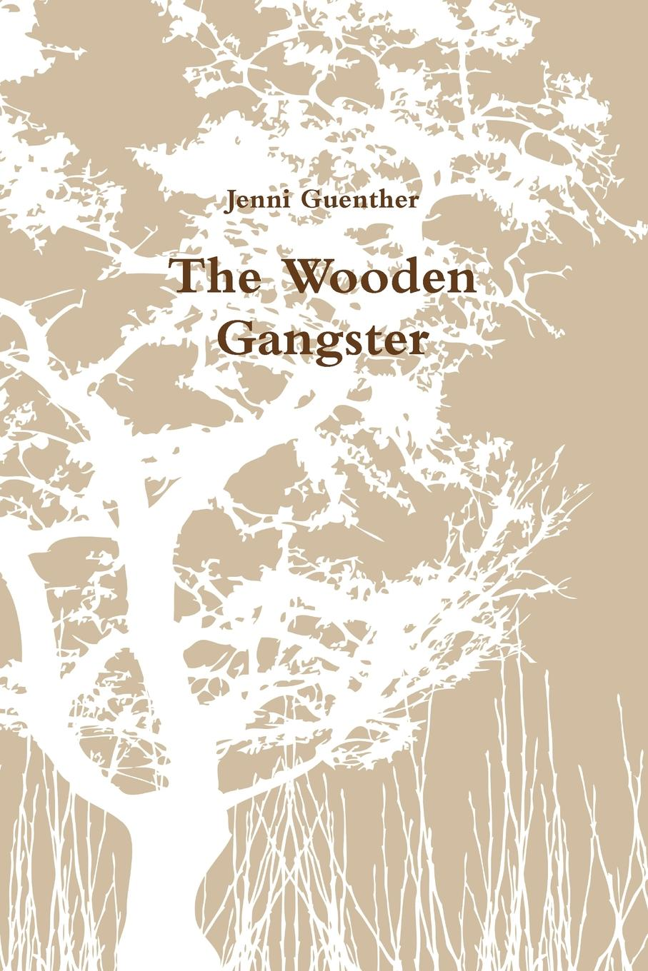 Jenni Guenther The Wooden Gangster j guenther guenther autocad – methods