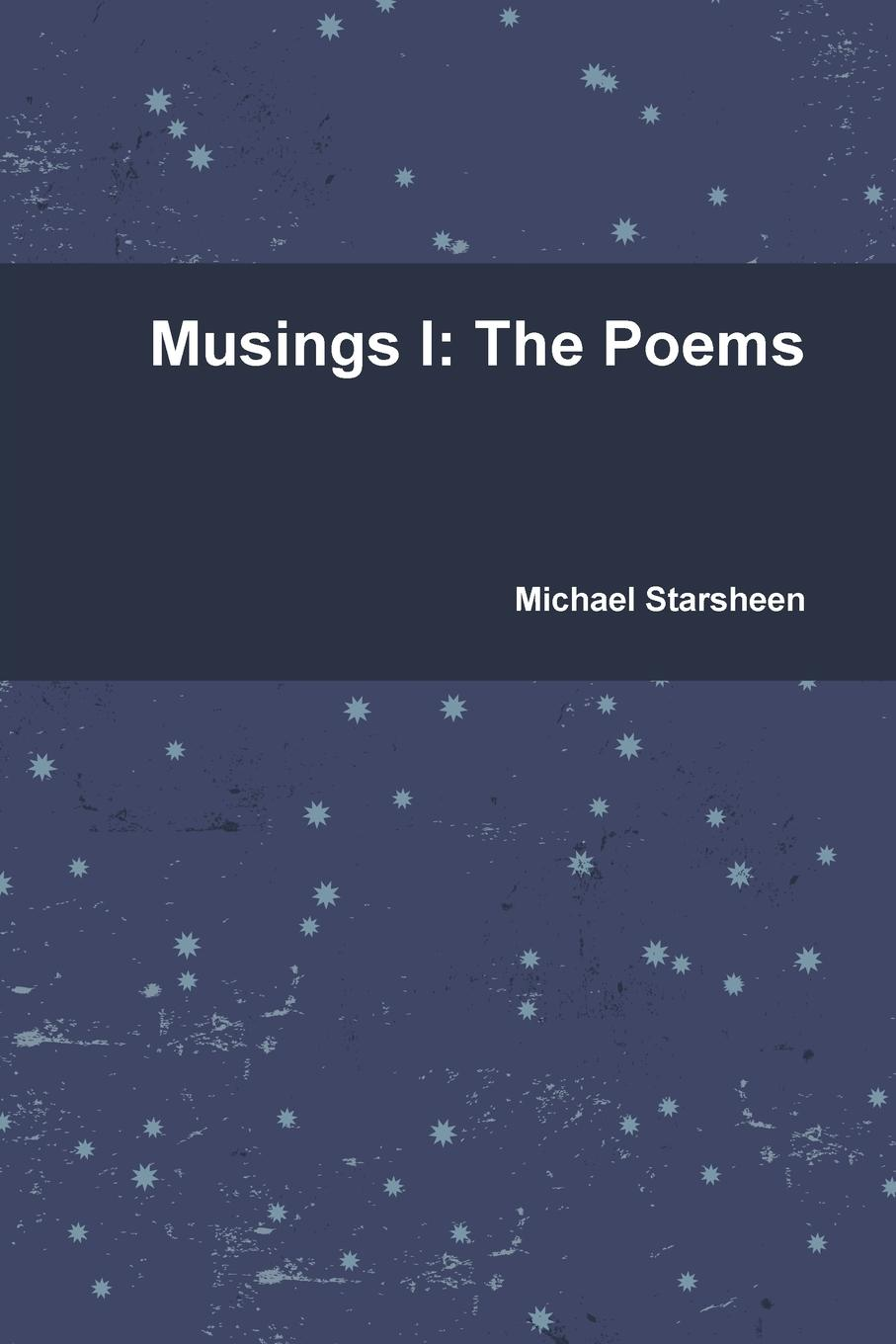 Michael Starsheen Musings I. The Poems michael frayn donkeys years