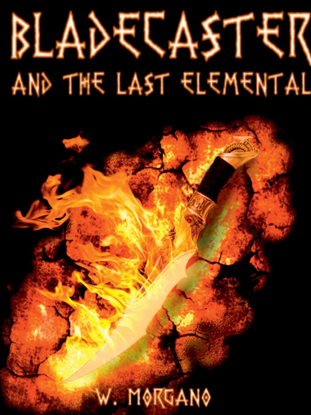 William Morgano Bladecaster and the Last Elemental