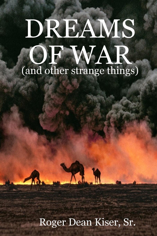Roger Kiser Dreams Of War the dreams of ada