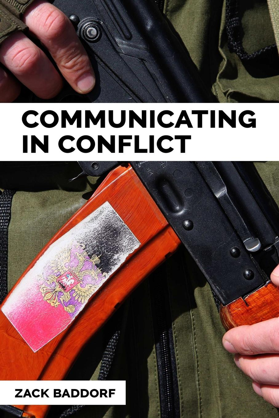 communicating in conflict In conflict and post-conflict environments, international...