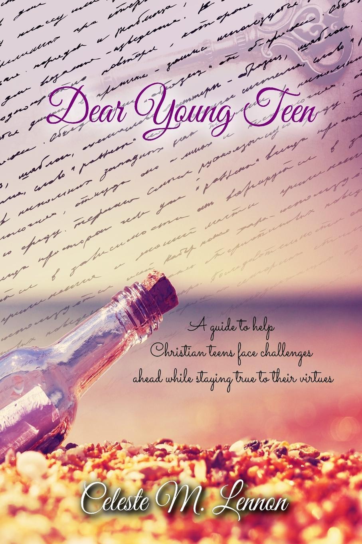 Celeste M. Lennon Dear Young Teen