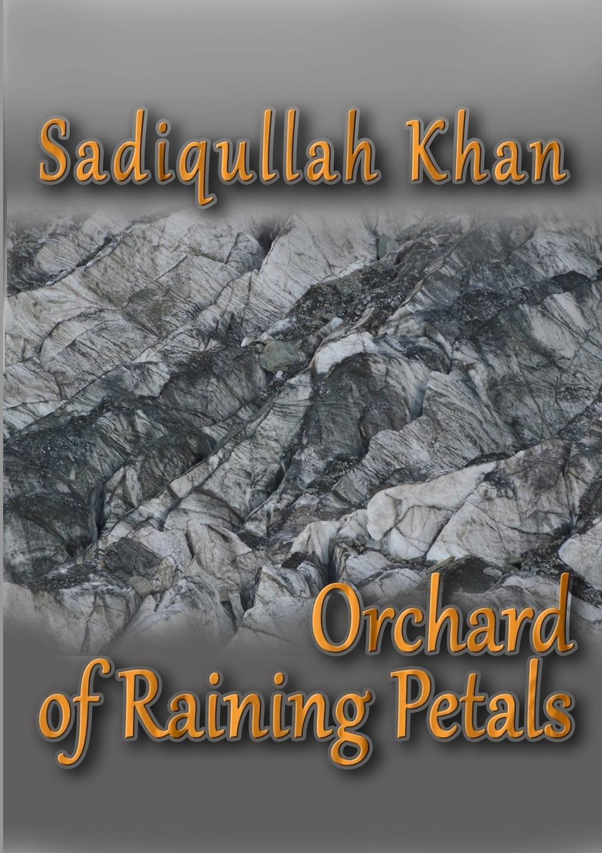 Sadiqullah Khan Orchard of Raining Petals
