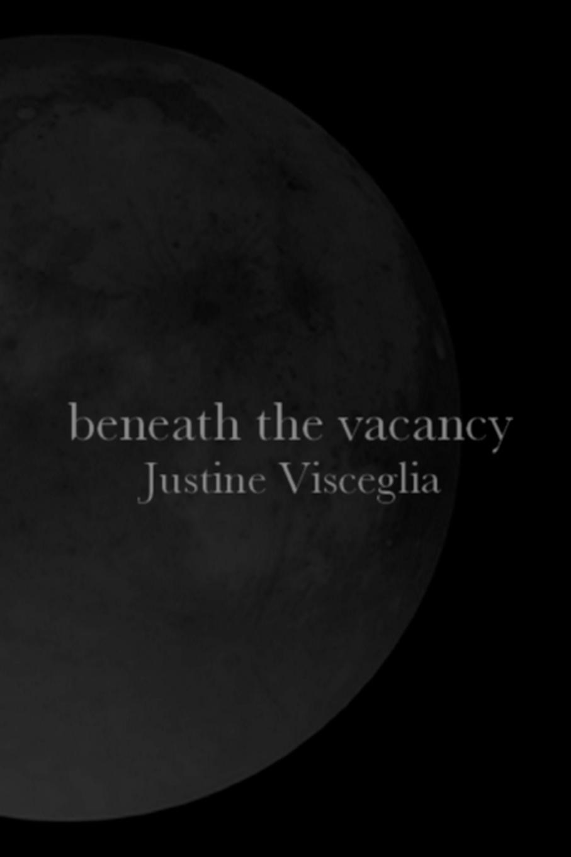 Justine Visceglia Beneath the Vacancy