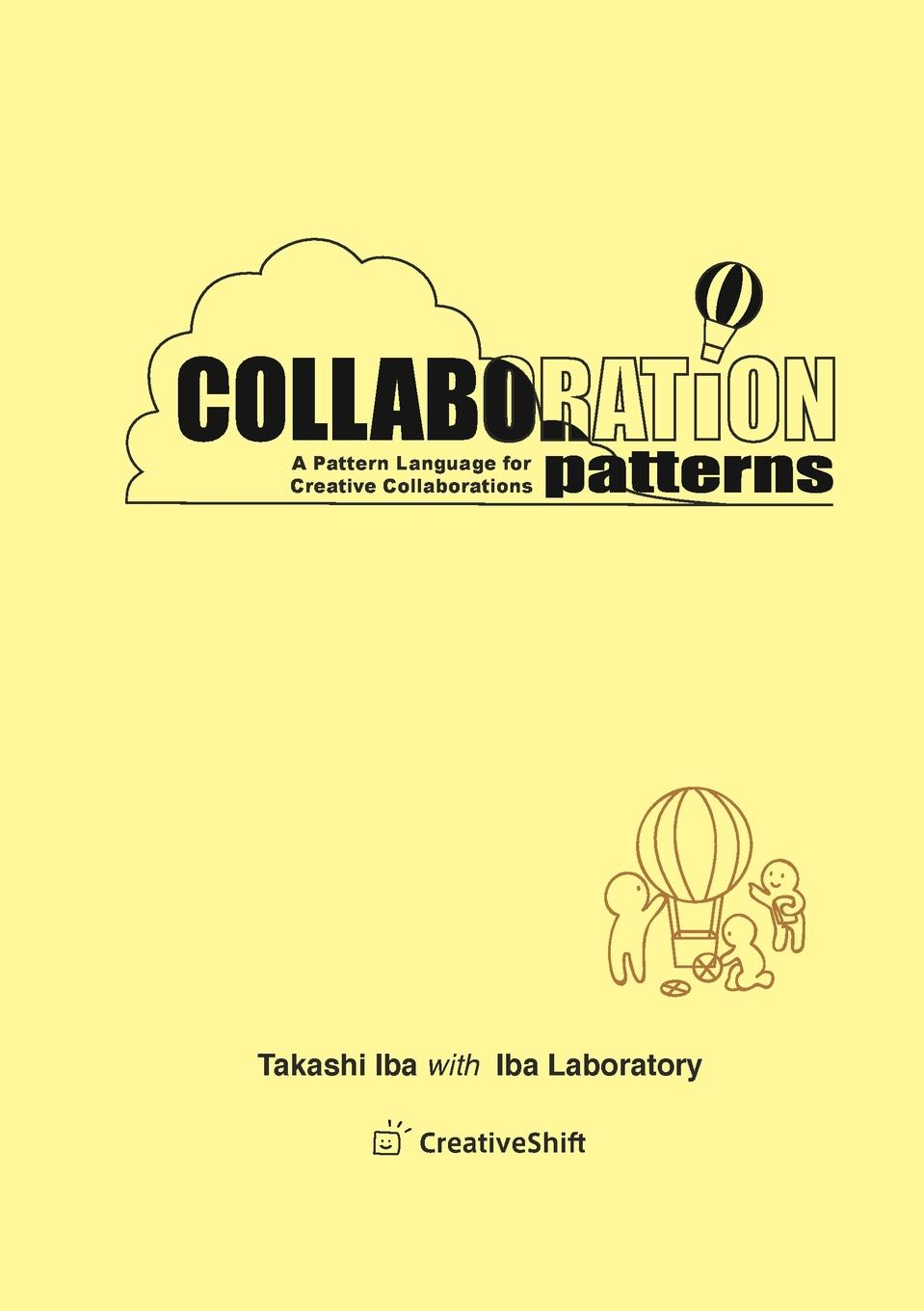 Takashi Iba Collaboration Patterns. A Pattern Language for Creative Collaborations scott doorley make space how to set the stage for creative collaboration