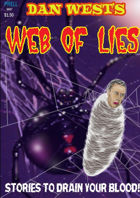 Dan West Dan West.s Web of Lies jim and louella s homemade heart fix remedy