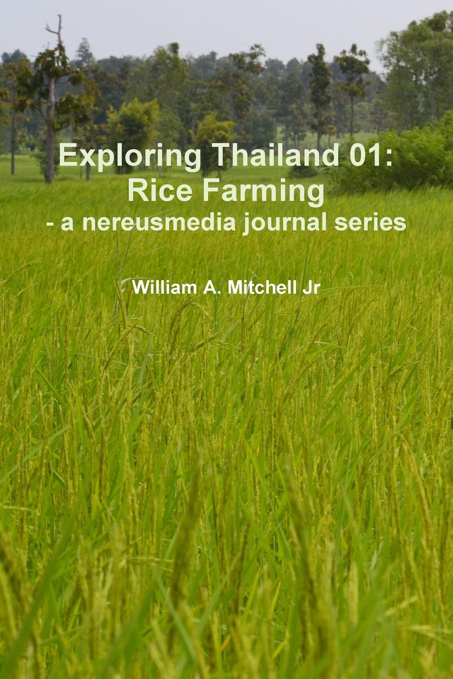 William A. Mitchell Jr Exploring Thailand 01. Rice Farming - a nereusmedia journal series fuel diesel injector 0445 110 290 for bosch 0445110290 common rail injector common rail injection for diesel engine