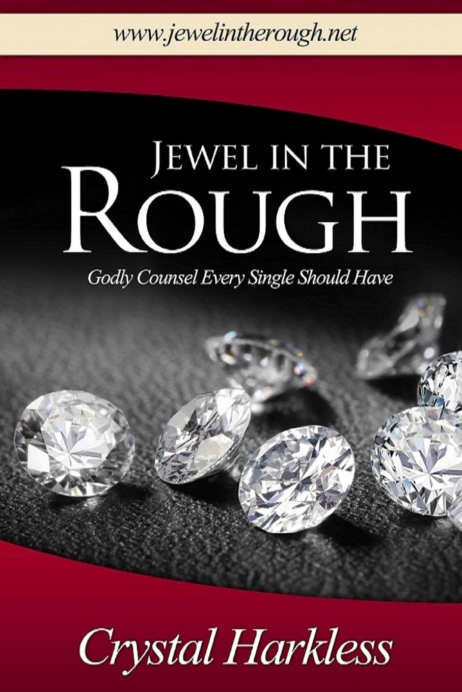 Crystal Harkless Jewel In The Rough Godly Counsel Every Single Should Have