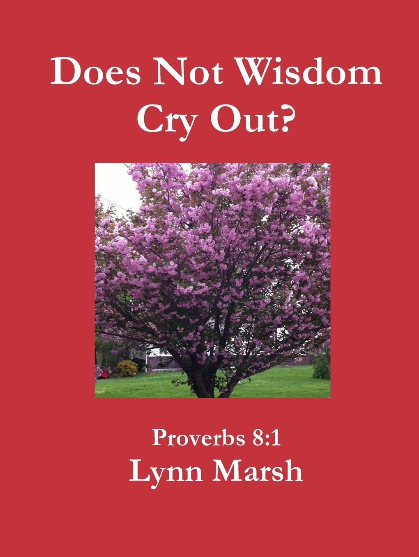 Lynn Marsh Does Not Wisdom Cry Out. take that take that progress