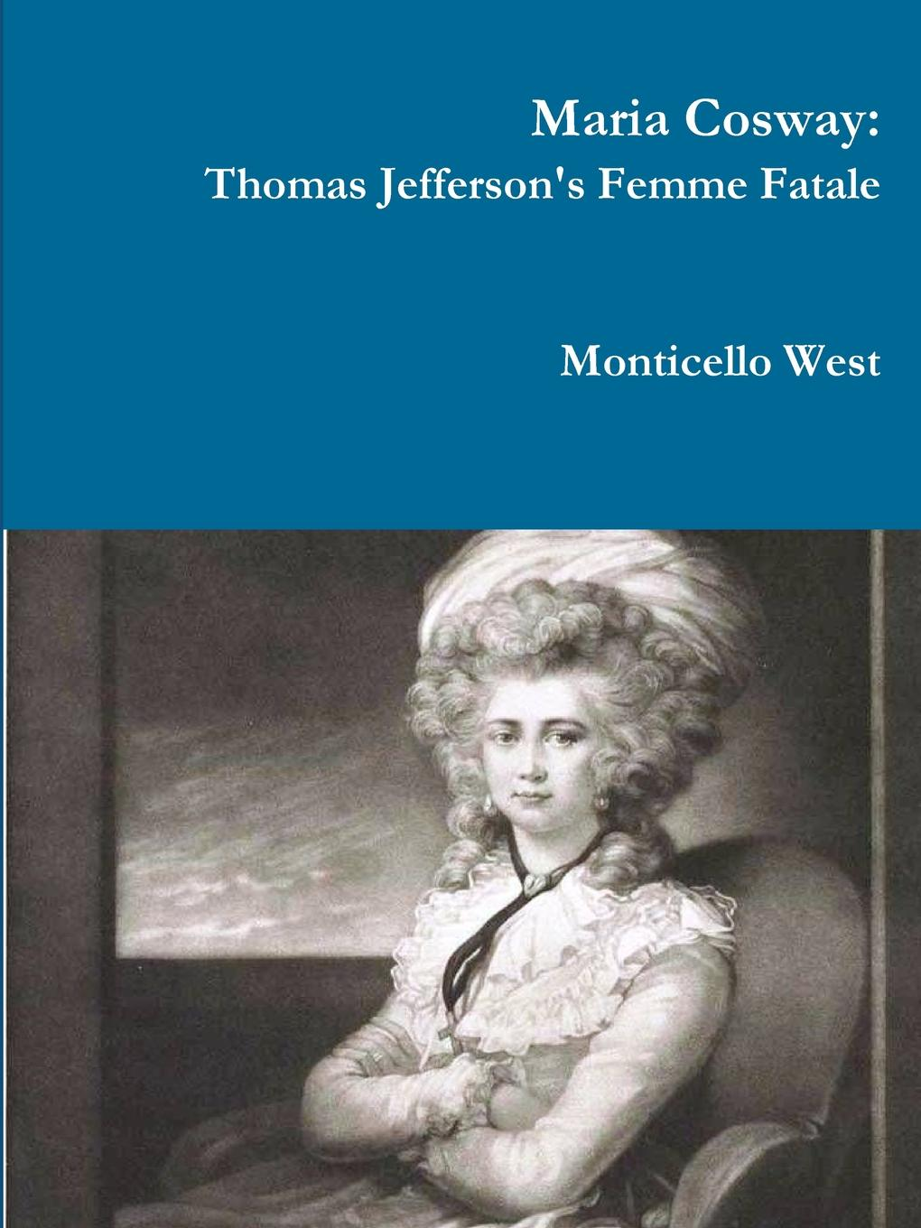 Monticello West Maria Cosway. Thomas Jefferson.s Femme Fatale or Failed Miniaturist Artist. maria sibylla merian artist scientist adventurer