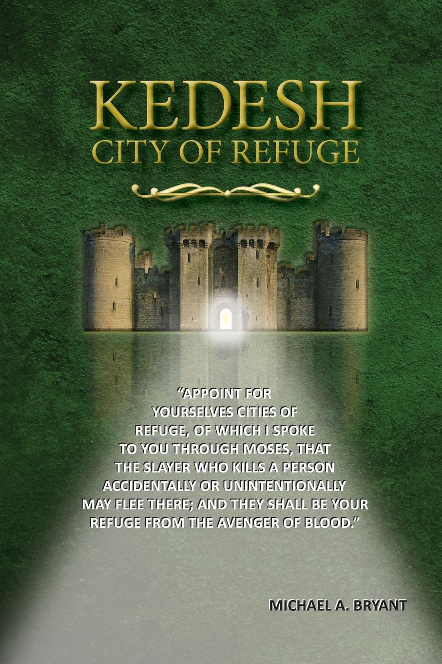 Michael A. Bryant Kedesh, City of Refuge kilian in the city of sin