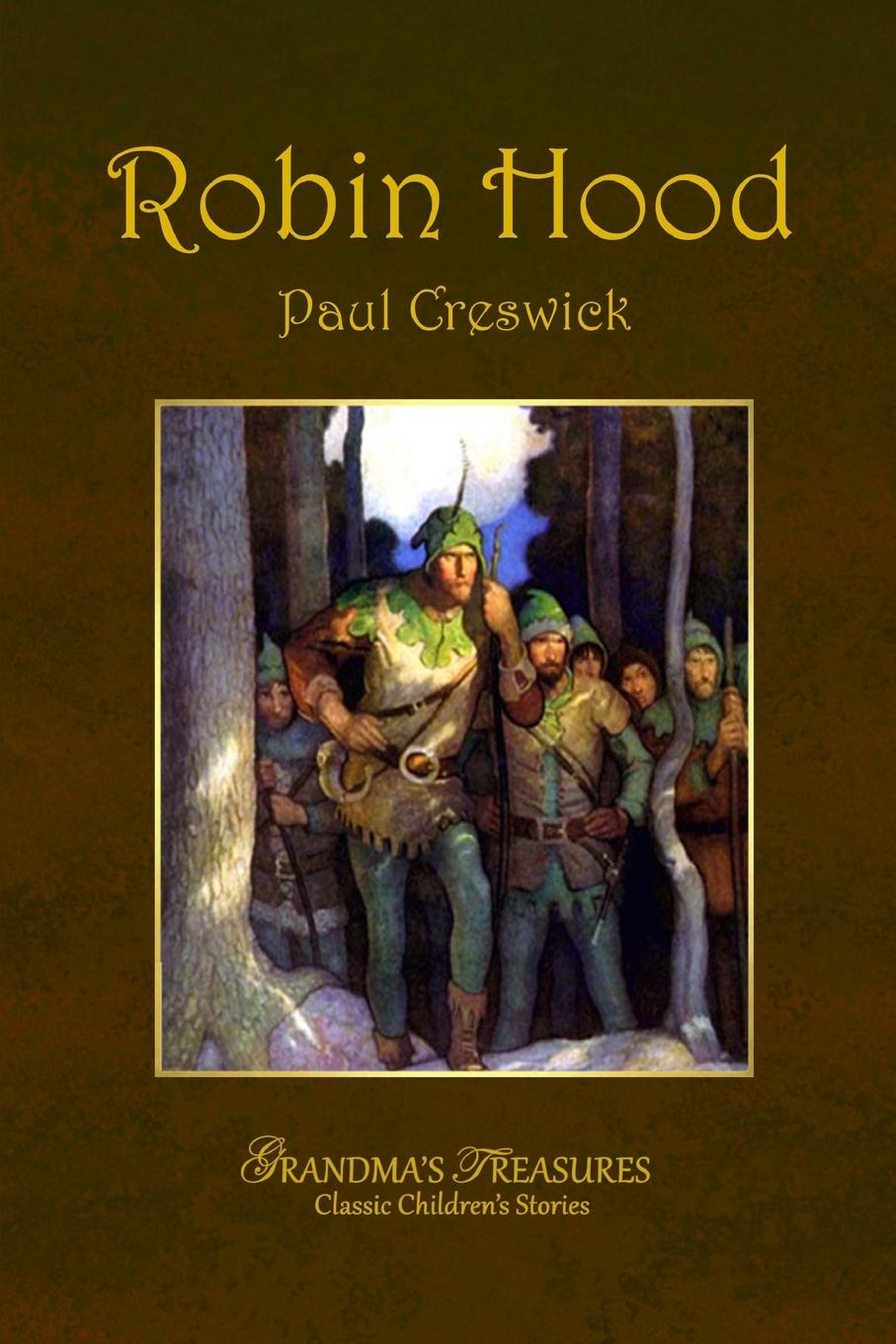 PAUL CRESWICK, GRANDMA'S TREASURES ROBIN HOOD говард пайл the merry adventures of robin hood