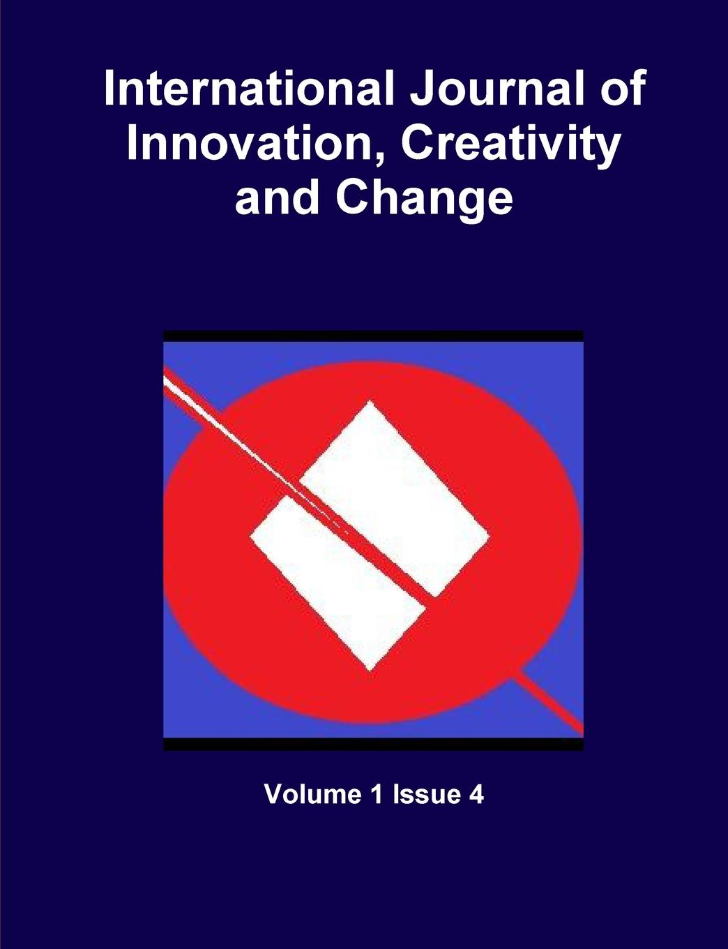 Volume 1 Issue 4 International Journal of Innovation, Creativity and Change knowledge and innovation dilemmas