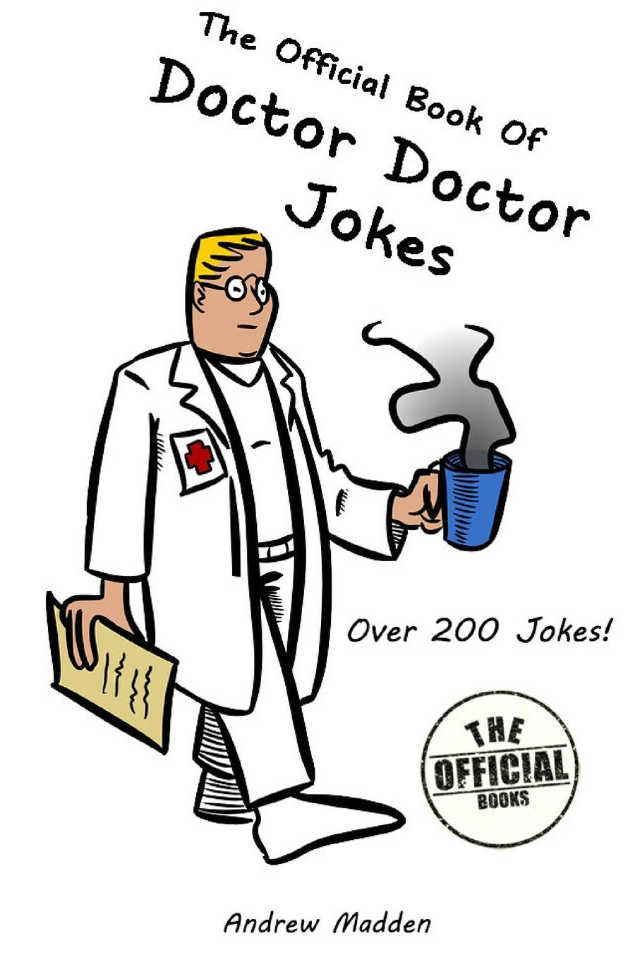 Andrew Madden The Official Book of Doctor Doctor Jokes the bumper book of very silly jokes
