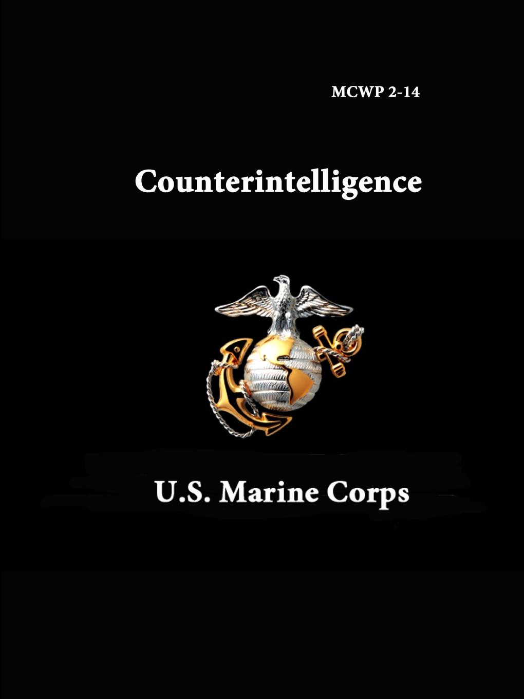 U.S. Marine Corps MCWP 2-14 - Counterintelligence effectiveness of information technology on the operations of saccos