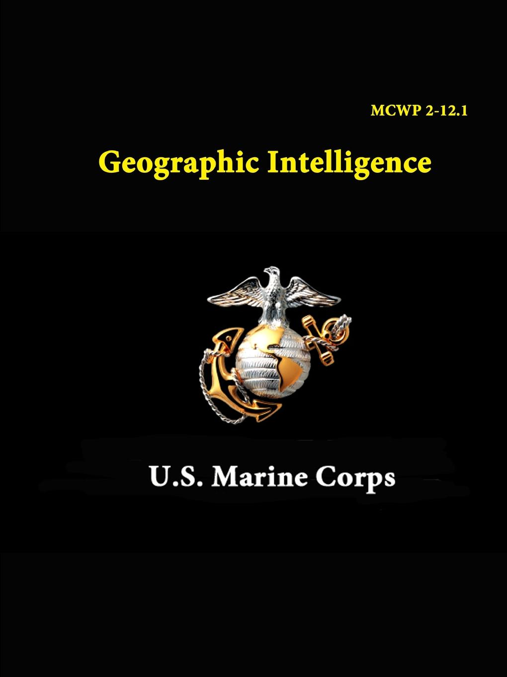 U.S. Marine Corps MCWP 2-12.1 - Geographic Intelligence john voeller g communications and information infrastructure security