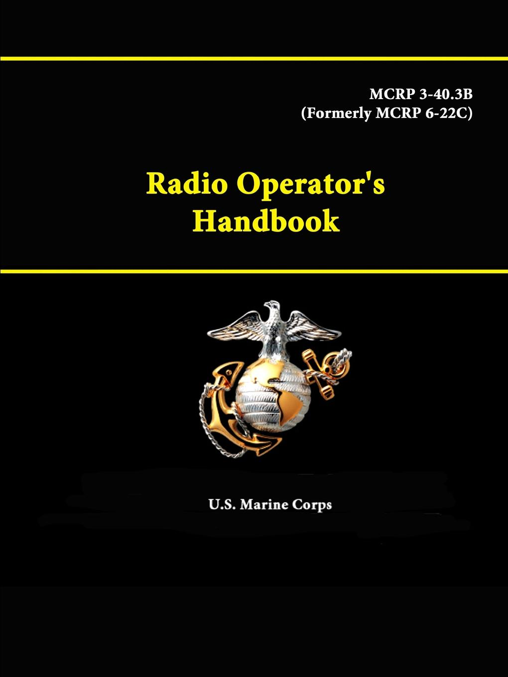 U.S. Marine Corps Radio Operator.s Handbook - MCRP 3-40.3B (Formerly MCRP 6-22C) thor fossen i handbook of marine craft hydrodynamics and motion control