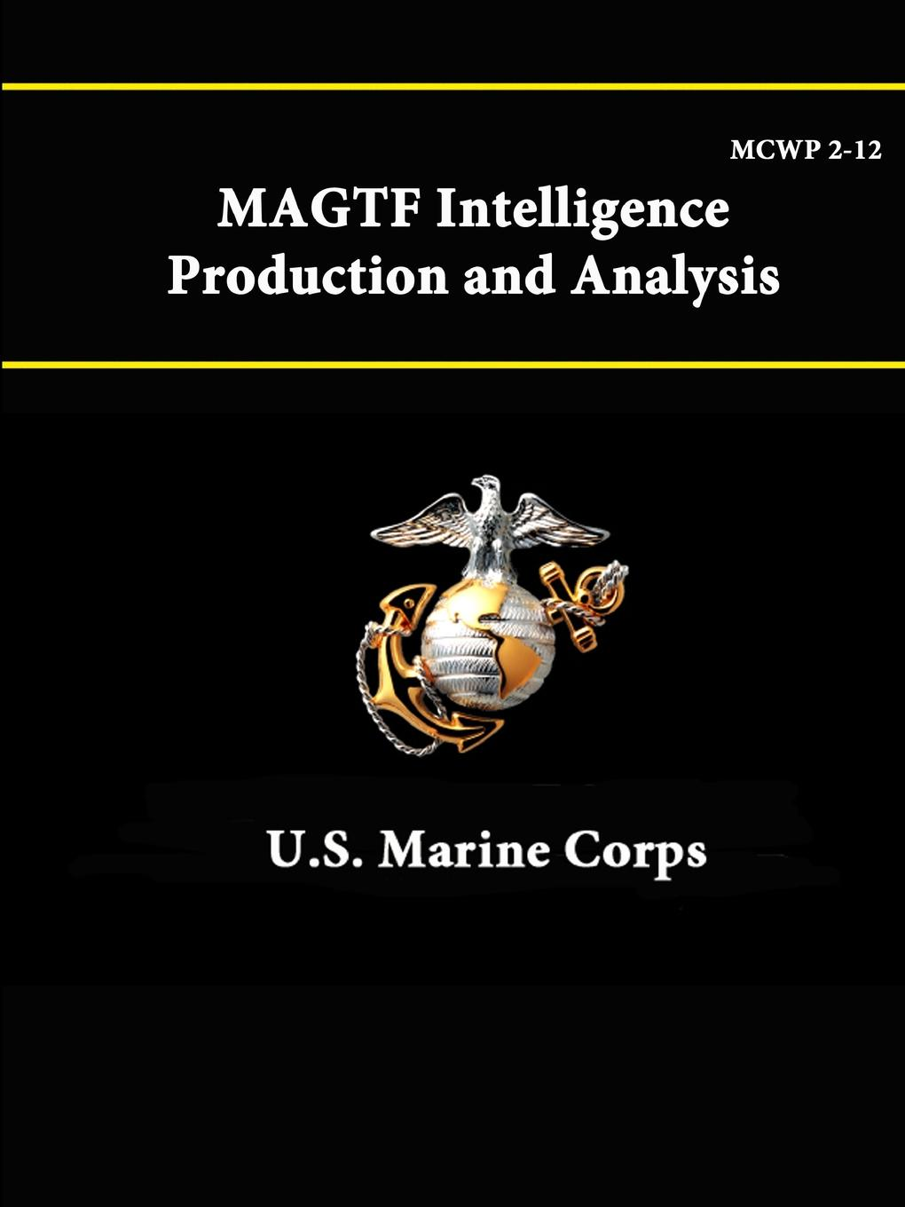 Фото - U.S. Marine Corps MCWP 2-12 MAGTF - Intelligence Production and Analysis zhang honggang cognitive communications distributed artificial intelligence dai regulatory policy and economics implementation isbn 9781118360323
