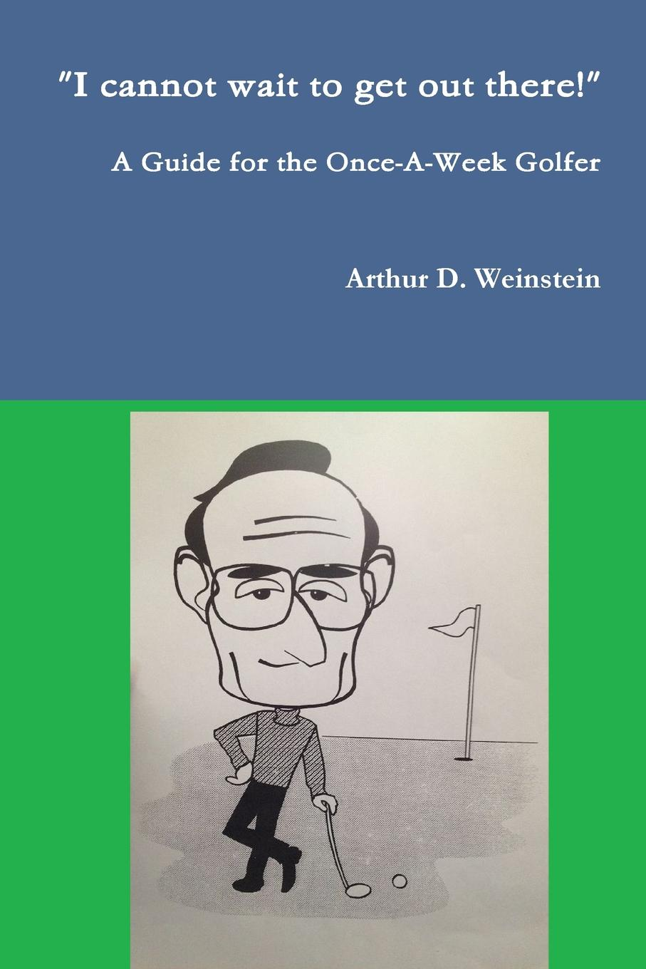 Arthur Weinstein A Guide for the Once-A-Week Golfer avengers assemble game on