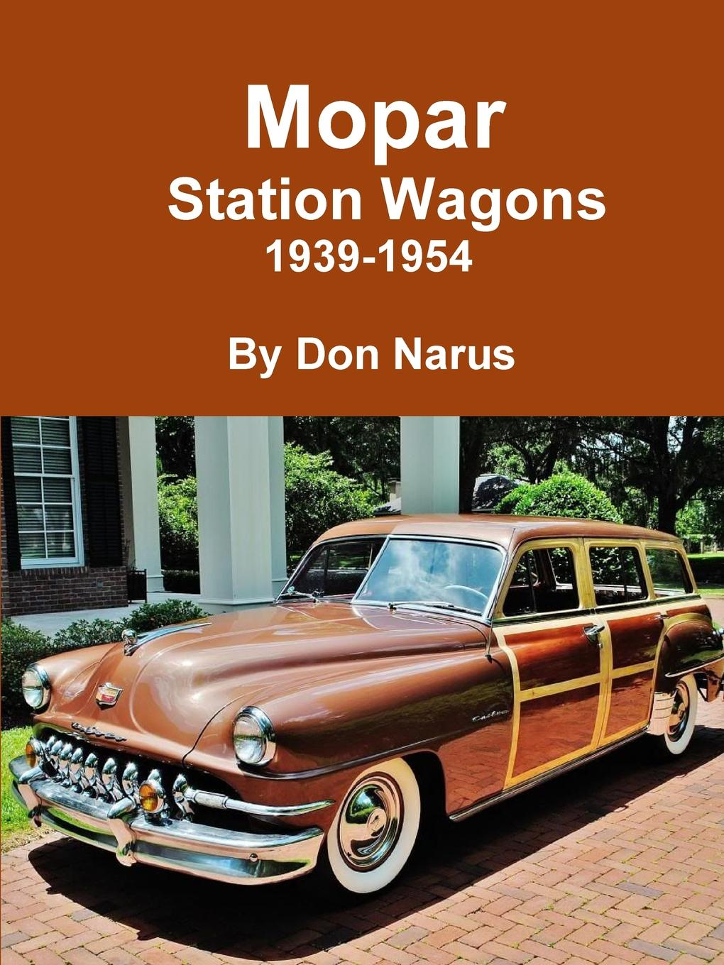 Don Narus Mopar Station Wagons- 1939-1954