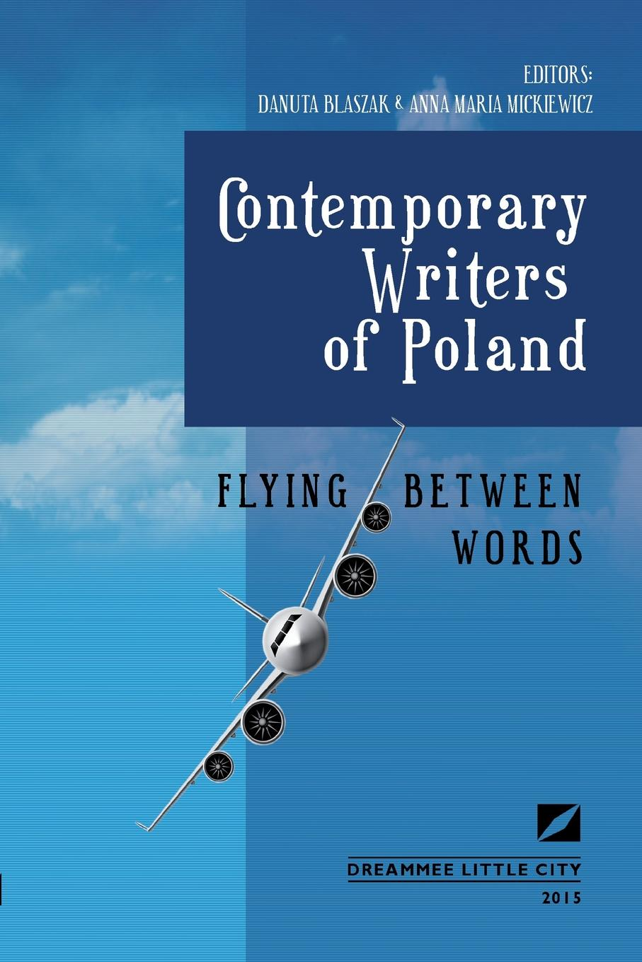 Danuta Błaszak Flying Between Words - Contemporary Writers of Poland