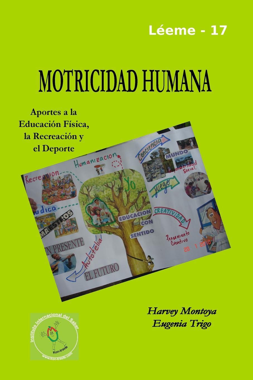 Eugenia Trigo, Harvey Montoya Motricidad Humana. aportes a la educacion fisica, la recreacion y el deporte gutiérrez huamaní oscar la educacion fisica gerontogogica en el peru