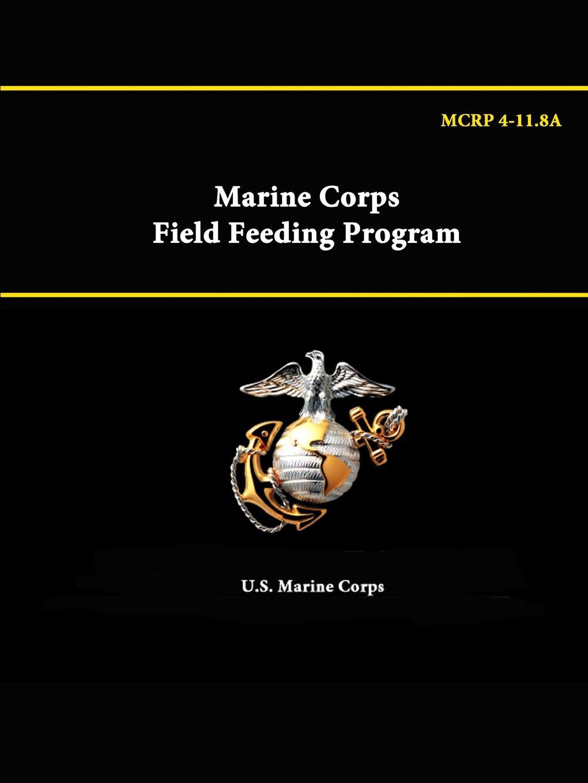 U.S. Marine Corps Marine Corps Field Feeding Program - MCRP 4-11.8A the sixth corps