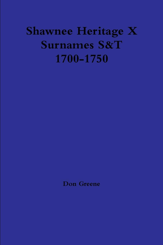 Don Greene Shawnee Heritage X S-T 1700-1750